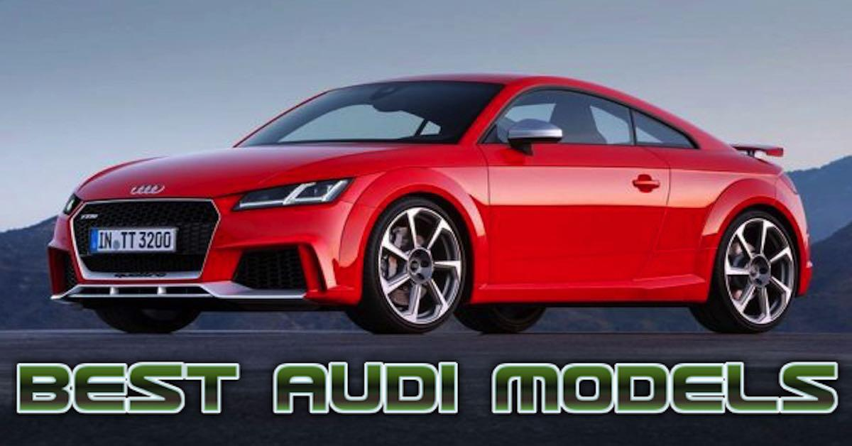 Top 10 Best Audi Cars Of All Time The Motor Digest